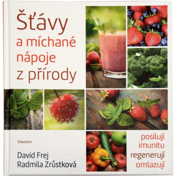 Kniha Šťávy a míchané nápoje z přírody od Davida Freja Radmily Zrůstkovej