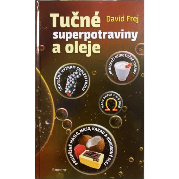 Kniha Tučné superpotraviny a oleje od Davida Freja